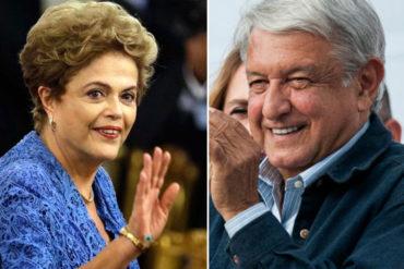 ¡UN DESATINO! Dilma Rousseff: Ojalá el amigo pueblo mexicano elija a López Obrador como su presidente