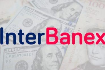 """¡LO ÚLTIMO! Interbanex anuncia su cierre tras creación de las """"mesas de cambio"""" para la compra y venta de divisas (+Comunicado)"""